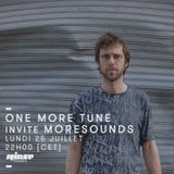 One More Tune #48 w- guest mix by Moresounds - Rinse France (25.07.16)