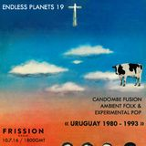 Endless Planets #19 – Uruguay 1980-1993: Candombe Fusion, Ambient Folk & Experimental Pop