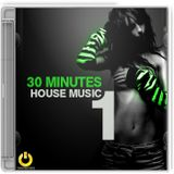 30 Minutes House Music