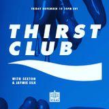Thirst Club w/ Jaymie Silk 10/11/2018