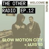 The Other Radio #12: Slow Motion City & Luis 93