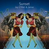 - Sunset - Jay O'MeL & Jense Collaboration