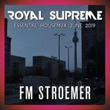 FM STROEMER - Royal Supreme Essential Housemix June 2019 | www.fmstroemer.de