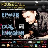 Housecall EP#78 (incl. a guest mix from Carl Hanaghan)