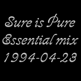 Sure is Pure Essential mix 1994-04-23