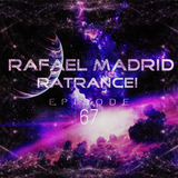 Rafael Madrid - RaTrance - Episode 67! (02/09/2018)
