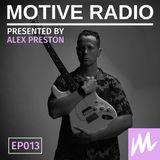 Motive Radio 013 - Presented by Alex Preston