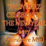 Thunderz Celebrates The New Year 2017(Hardcore Mix)
