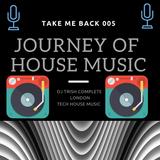 Journey Of House Music - 005 -DJ Trish Complete