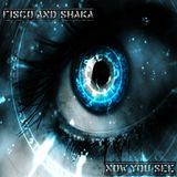 Fisco and Shaka - Now You See (March 2014 Promo Mix)