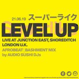 Level Up Bashment / Afrobeat Mix  - Live at Junction East London UK 21.06.19 Audio Sushi DJs