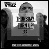 Thursday Turn Up 22 | Latest Hip Hop, Rnb  & U.K. |