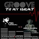 GROOVE 2 MY BEAT - digit@l buddha vs Chris Kurbanali 5 trk Back 2 Back Live Mix