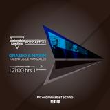 Grasso & Maxim @Colombia Techno Podcast 043 (Talentos de Manizales)