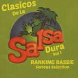 Clasicos de la Salsa Dura Vol 1 (Ranking Bassie Serious Selection)