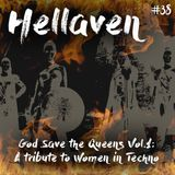 Hellaven #38 - God Save the Queens vol. 1 - A Tribute to Women in Techno