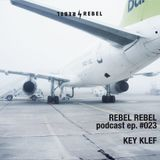 Rebel #023 w/ Key Clef — Abisso