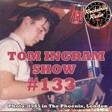 Tom Ingram Show #133