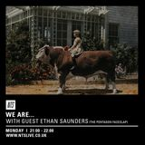 We Are... w/ Paul Camo & Ethan Saunders - 8th February 2016