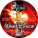 (NAcc) Ruino, ഽ. A. Records Presents: WhatDisco? BCN Deep Mix'17
