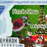 Pizzás Show - Nagyon Karácsony!