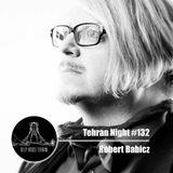 Robert Babicz - Tehran Night #132 (Special Guest)