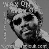 Wax On Wax Off - 13th July