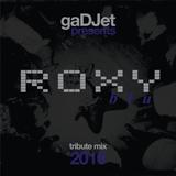 gaDJet Roxy Blu Tribute Mix 2016