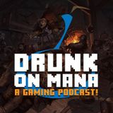 """Drunk on Mana - Episode 008: """"A Pterodactyl Werewolf Made of Stone"""""""