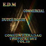 Coskun Karadag - Tropical Set Vol.29 (17.02.2014)