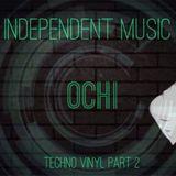 INDEPENDENT MUSIC OCHI SET TECHNO VINYL PART 2