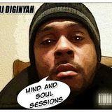 Diginyah Mind and Soul Sessions -  4-8-15 pt2