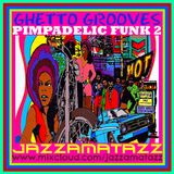PIMPADELIC FUNK 2 =Ghetto Grooves= Dizzy Gillespie, Don Julian, Shirley Vaughn, Johnny Cameron, J.B.