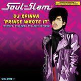 "SOUL SLAM LA Presents....DJ SPINNA ""Prince Wrote It"" B-Sides, Collabo's & Affiliations"