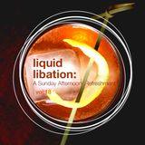 Liquid Libation - A Sunday Afternoon Refreshment | vol 18