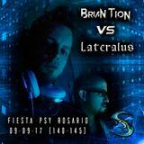 BriaN TioN vs Lateralus - Fiesta Psy Rosario 9/09/17 - (140 - 145 bpm)