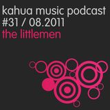 Kahua Music Podcast #31 - The Littlemen