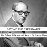 'The Gallery Walk: Art and Nature' By Howard Moss 11/19/13