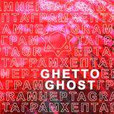 Ghetto Ghost – HEPTAGRAM 006