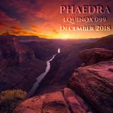 Phaedra - Equinox 099 December 2018 - 09-Dec-2018