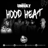 @DJUnrulyUk - #Hood Heat