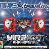 TIME TRAVELING  by Virax Aka Viperab - 02 programa 2 temporada (12 10 2013)