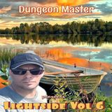 Dungeon Master Presents....Lightside Volume 6