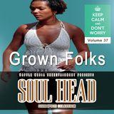 SOUL HEAD VOL 37 - Grown Folk - Chuck Melody