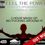 FEEL THE POWER 1 HOUR DNB MASH UP MARKIE MARK AKA RIVERS !!!! CHECK IT OUT FILTHY