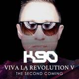 K90 - Viva La Revolution V 'The Second Coming'