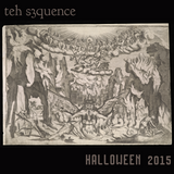teh s3quence - Halloween 2015