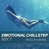 Emotional Chillstep Mix 1