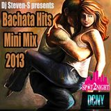 Dj Steven-S presents Bachata Hits Mini Mix 2013