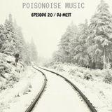 Poisonoise Music - Guest Mix - EPISODE 20 - DJ MIST